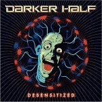 Image for Darker Half – Desenitized, Album cover
